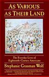 As Various as Their Land, Wolf, Stephanie G., 006092537X