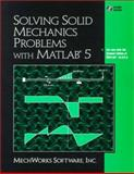 Solving Mechanics of Materials Problems with Matlab, Mechworks Software Inc. Staff, Inc., 0130215376