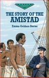 The Story of the Amistad, Emma Gelders Sterne, 0486415376