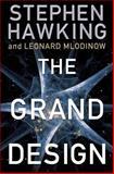 The Grand Design, Stephen W. Hawking and Leonard Mlodinow, 0553805371