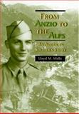 From Anzio to the Alps, Lloyd M. Wells, 0826215378