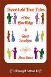 Twice-Told True Tales of the Blue Ridge and Great Smokies, Mead Parce, 091487537X