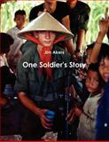 One Soldier's Story, Jim Akers, 110560537X