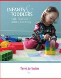Cengage Advantage Books: Infants and Toddlers : Curriculum and Teaching, Swim, Terri, 1133945376