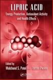 Lipoic Acid : Energy Production, Antioxidant Activity and Health Effects, , 1420045377