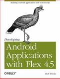 Developing Android Applications with Flex 4. 5, Tretola, Rich, 1449305377