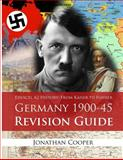 Edexcel A2 History: from Kaiser to Fuhrer: Germany 1900-45 Revision Guide, Jonathan Cooper, 1499115377