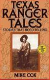 Texas Ranger Tales, Mike Cox, 1556225377