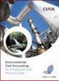 Environmental Cost Accounting : An Introduction and Practical Guide, Howes, Rupert, 1859715370