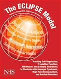 The ECLIPSE Model : Teaching Self-Regulation, Executive Function, Attribution, and Sensory Awareness to Students with Asperger Syndrome, High Functioning Autism, and Related Disorders, Moyer, Sherry, 1934575372