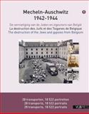 Mecheln-Auschwitz 1942-1944 : The Destruction of the Jews and Gypsies from Belgium, Steinberg, Maxime and Hautermann, Eric, 9054875372