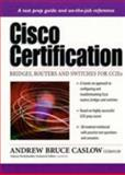 Cisco Certification : Bridges, Routers and Switches for CCIEs, Caslow, Andrew Bruce, 0130825379