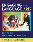 Engaging in the Language Arts : Exploring the Power of Language, Ogle, Donna and Beers, James W., 0132595370