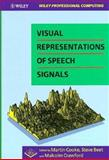 Visual Representations of Speech Signals, Cooke, M. and Beet, S. W., 0471935379