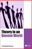 Theory in an Uneven World 9780631175377