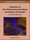 Integrations of Data Warehousing, Data Mining and Database Technologies : Innovative Approaches, David Taniar, 1609605373