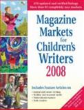 Magazine Markets for Children's Writers 2008, , 1889715379