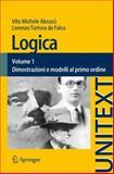 Logica : Teoremi Sulla Logica del Primo Ordine, Teoremi Di Incompletezza, Teoria Assiomatica Degli Insiemi, Tortora de Falco, Lorenzo and Abrusci, Vito Michele, 8847055377