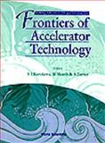 Frontiers of Accelerator Technology 9789810225377