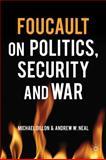 Foucault on Politics, Security and War, , 0230285376
