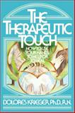 Therapeutic Touch, Dolores K. Krieger and Dolores Krieger, 067176537X