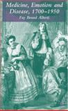 Medicine, Emotion and Disease, 1700-1950, Alberti, Fay Bound, 1403985375