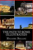 The Path to Rome (Illustrated), Hilaire Belloc, 1481275372
