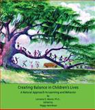 Creating Balance in Children's Lives : A Natural Approach to Learning and Behavior, Henrikson, Peggy and Moore, Lorraine O., 1890455377