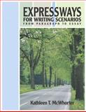 Expressways for Writing Scenarios : From Paragraph to Essay, McWhorter, Kathleen T., 0321355377
