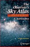 The Observer's Sky Atlas : With 50 Star Charts Covering the Entire Sky, Karkoschka, E., 0387485376