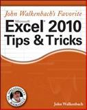 John Walkenbach's Favorite Excel 2010 Tips and Tricks, John Walkenbach, 0470475374