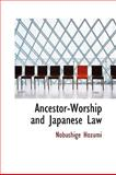 Ancestor-Worship and Japanese Law, Hozumi, Nobushige, 0554625377