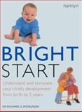 Bright Start, Richard C. Woolfson, 060060537X