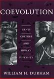 Coevolution : Genes, Culture, and Human Diversity, Durham, William H., 0804715378