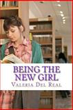 Being the New Girl, Valeria Del Real, 1484095375