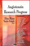 Angiotensin Research Progress, Ed. by Hina Miura and Yuuto Sasaki., 1604565373