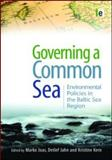 Governing a Common Sea : Environmental Policies in the Baltic Sea Region, , 1844075370