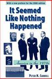 It Seemed Like Nothing Happened : America in the 1970s, Carroll, Peter N., 0813515386