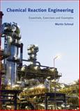 Chemical Reaction Engineering : Essentials, Exercises and Examples, Schmal, Martin, 0415695384
