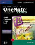 Microsoft Office OneNote 2003 : Introductory Concepts and Techniques, Cashman, Thomas J. and Pratt, Philip J., 0619255382