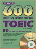 600 Essential Words for the TOEIC Test, Lin Lougheed, 0764175386