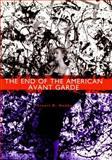 The End of the American Avant Garde, Hobbs, Stuart D., 081473538X