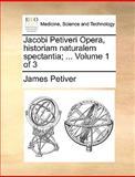 Jacobi Petiveri Opera, Historiam Naturalem Spectantia;, James Petiver, 1140895389
