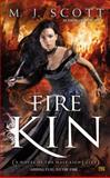 Fire Kin, M. J. Scott, 0451465385