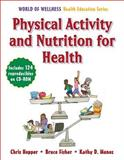 Physical Activity and Nutrition for Health, Chris Hopper and Kathy Munoz, 0736065385