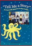 Tell Me a Story : Developmentally Appropriate Retelling Strategies, Hansen, Jill, 0872075389