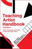 The Teaching Artists Handbook : Volume 1: Tools, Techniques and Ideas to Help Any Artist Teach, Jaffe, Nick and Barniskis, Becca, 1935195387
