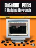 AutoCAD 2004 Bk. 2 : A Building Approach - Taking Command, Metz, Terry D., 0131135384