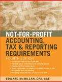 Not-for-Profit Accounting, Tax, and Reporting Requirements, McMillan, Edward J., 0470575387