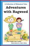 Adventures with Ragweed, Linda Lou Crosby, 0615895387